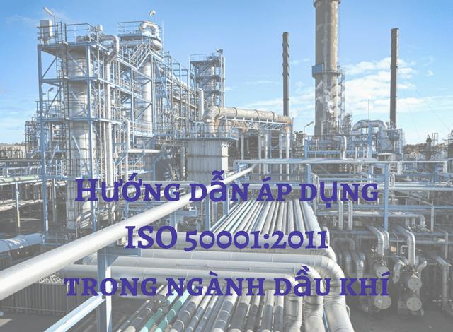Tài liệu hướng dẫn triển khai ISO 50001 trong ngành công nghiệp khí và dầu.