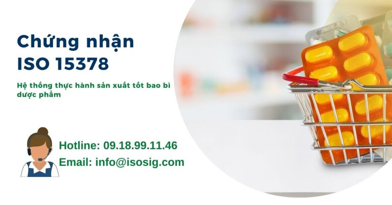 ISO 15378 – CHỨNG NHẬN HỆ THỐNG THỰC HÀNH TỐT SẢN XUẤT-BAO BÌ DƯỢC PHẨM
