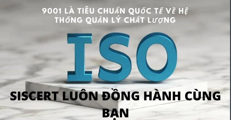 ISO 9001 là tiêu chuẩn quốc tế về hệ thống quản lý chất lượng| SISCERT chứng nhận ISO 9001, tiêu chuẩn quốc tề về chất lượng.