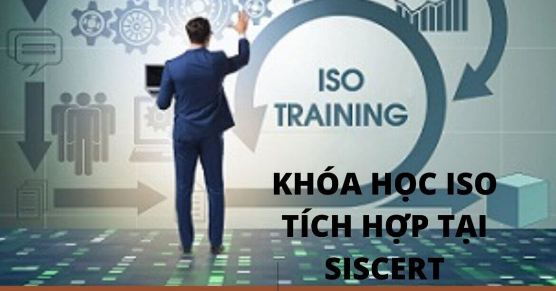 KHÓA HỌC ISO TÍCH HỢP (ISO 9001-ISO 14001-ISO 45001) CÁC KHÓA ĐÀO TẠO VỀ HỆ THỐNG QUẢN LÝ TÍCH HỢP