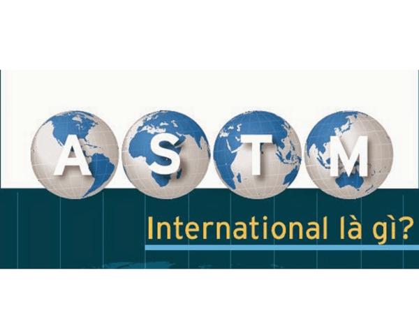 HIỂU VỀ TIÊU CHUẨN ASTM