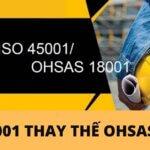 ISO 45001 THAY THẾ OHSAS 18001