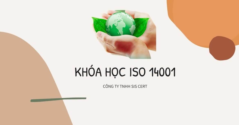 KHÓA HỌC ISO 14001:2015-NHẬN THỨC VỀ HỆ THỐNG QUẢN LÝ MÔI TRƯỜNG  SIS CERT MANG LẠI CHO BẠN NHỮNG GÌ QUA KHÓA ĐÀO TẠO ISO 14001: 2015?