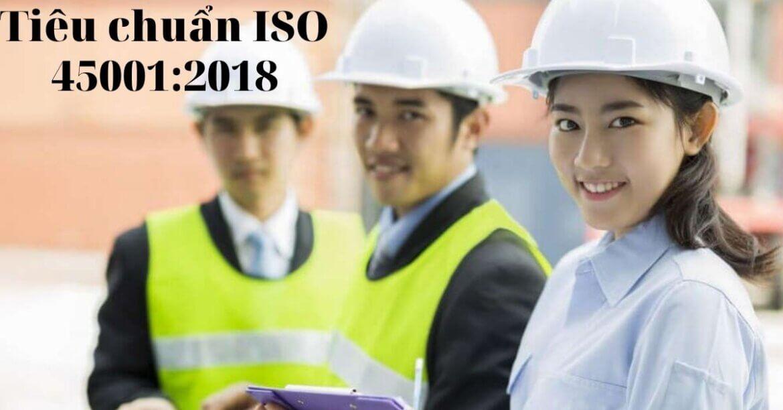 Chứng chỉ ISO 45001 là gì? Giấy chứng nhận ISO 45001 mang lại lợi ích gì cho doanh nghiệp