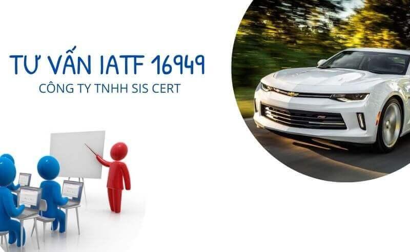 Tiêu chuẩn IATF 16949 , Chứng nhận Hệ thống Quản lý Chất lượng cho Ngành Ô tô
