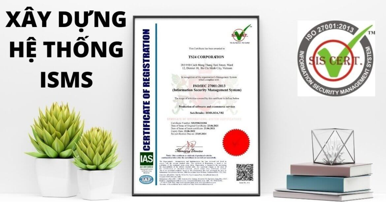 HỆ THỐNG QUẢN LÝ AN TOÀN THÔNG TIN THEO TIÊU CHUẨN ISO 27001:2013|QUY TRÌNH XÂY DỰNG HỆ THỐNG ISMS NHƯ THẾ NÀO?