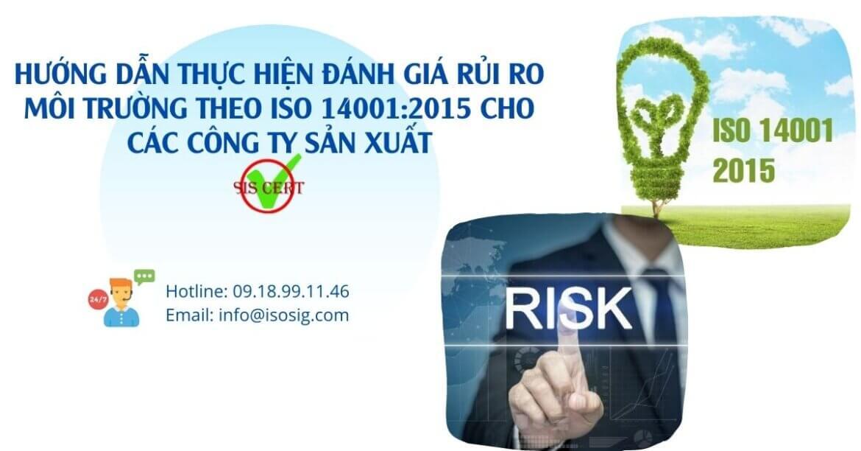 HƯỚNG DẪN THỰC HIỆN ĐÁNH GIÁ RỦI RO MÔI TRƯỜNG THEO ISO 14001:2015 CHO CÁC CÔNG TY SẢN XUẤT