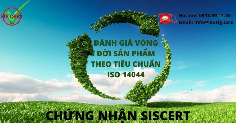 ISO 14044-TIÊU CHUẨN QUỐC TẾ MỚI VỀ ĐÁNH GIÁ VÒNG ĐỜI MÔI TRƯỜNG?