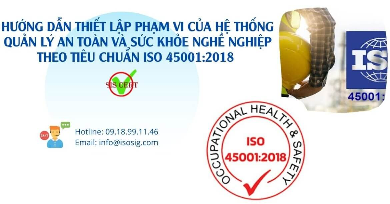 HƯỚNG DẪN THIẾT LẬP PHẠM VI CỦA HỆ THỐNG QUẢN LÝ AN TOÀN VÀ SỨC KHỎE NGHỀ NGHIỆP THEO TIÊU CHUẨN ISO 45001:2018 CHO CÁC CÔNG TY SẢN XUẤT