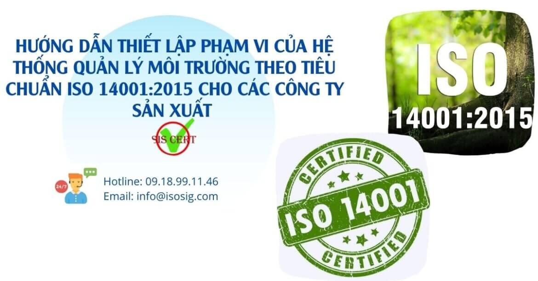 HƯỚNG DẪN THIẾT LẬP PHẠM VI CỦA HỆ THỐNG QUẢN LÝ MÔI TRƯỜNG THEO TIÊU CHUẨN ISO 14001:2015 CHO CÁC CÔNG TY SẢN XUẤT