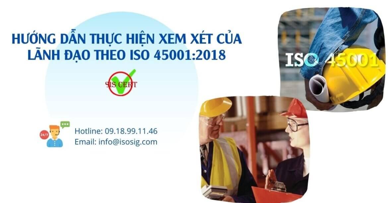 HƯỚNG DẪN THỰC HIỆN XEM XÉT CỦA LÃNH ĐẠO THEO ISO 45001:2018