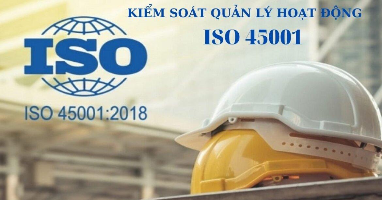 HƯỚNG DẪN KIỂM SOÁT VÀ QUẢN LÝ HOẠT ĐỘNG THEO ISO 45001