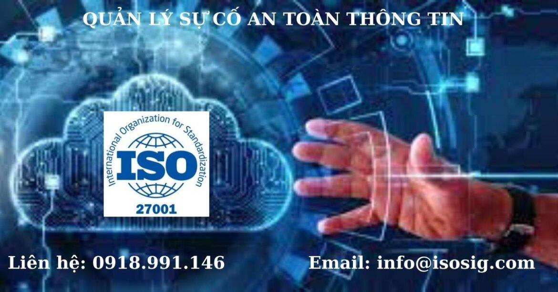 HƯỚNG DẪN THỰC HIỆN QUẢN LÝ SỰ CỐ AN TOÀN THÔNG TIN VÀ ỨNG PHÓ TÌNH HUỐNG KHẨN CẤP THEO TIÊU CHUẨN ISO 27001